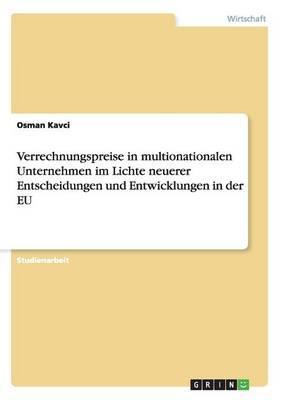 Verrechnungspreise in multionationalen Unternehmen im Lichte neuerer Entscheidungen und Entwicklungen in der EU