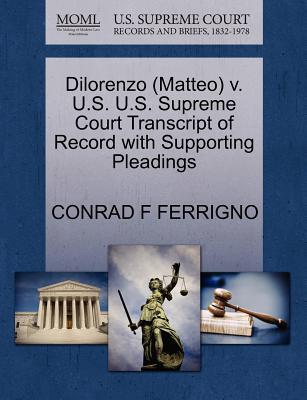 Dilorenzo (Matteo) V. U.S. U.S. Supreme Court Transcript of Record with Supporting Pleadings