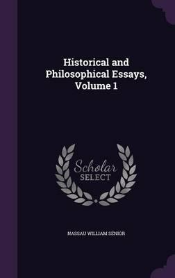 Historical and Philosophical Essays, Volume 1