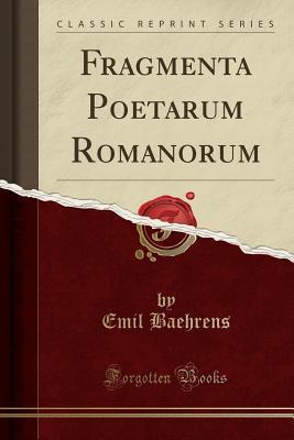 Fragmenta Poetarum Romanorum (Classic Reprint)