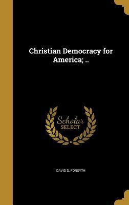 CHRISTIAN DEMOCRACY FOR AMER