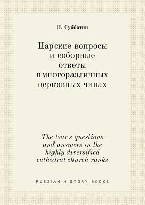 The Tsar's Questions and Answers in the Highly Diversified Cathedral Church Ranks