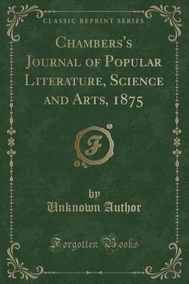 Chambers's Journal of Popular Literature, Science and Arts, 1875 (Classic Reprint)