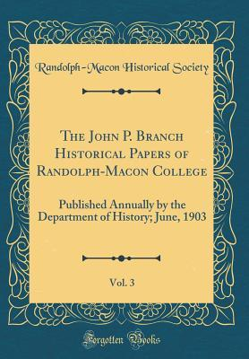 The John P. Branch Historical Papers of Randolph-Macon College, Vol. 3