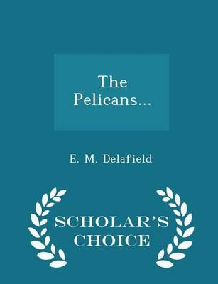The Pelicans... - Scholar's Choice Edition