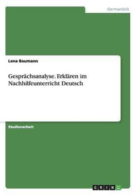 Gesprächsanalyse. Erklären im Nachhilfeunterricht Deutsch