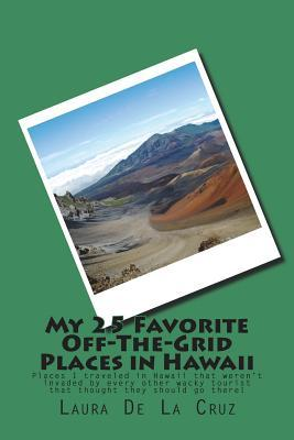 My 25 Favorite Off-the-grid Places in Hawaii