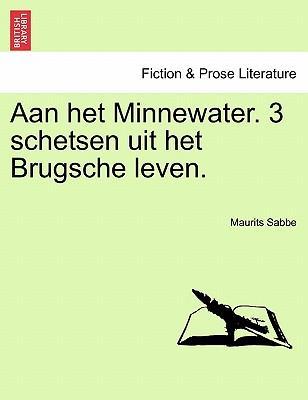Aan het Minnewater. 3 schetsen uit het Brugsche leven.