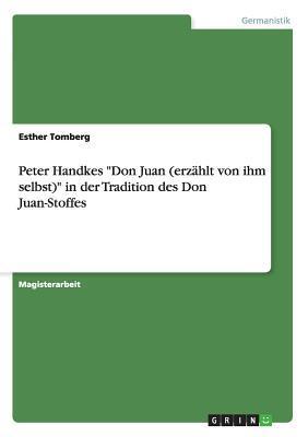 """Peter Handkes """"Don Juan (erzählt von ihm selbst)"""" in der Tradition des Don Juan-Stoffes"""