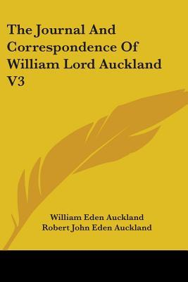 The Journal and Correspondence of William Lord Auckland