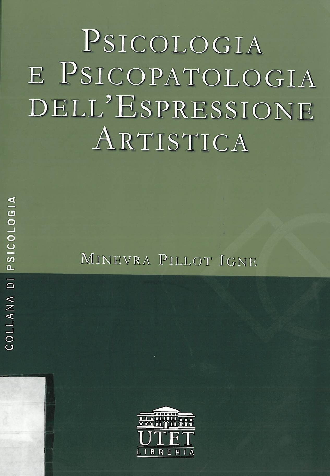 Psicologia e psicopatologia dell'espressione artistica
