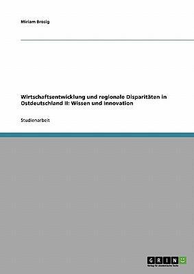 Wirtschaftsentwicklung und regionale Disparitäten in Ostdeutschland II