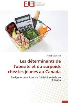 Les Determinants de l'Obesite et du Surpoids Chez les Jeunes au Canada