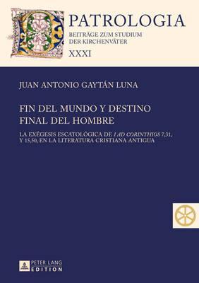 Fin del mundo y destino final del hombre / End of the world and the ultimate destiny of man