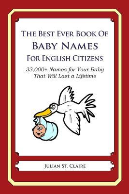 The Best Ever Book of Baby Names for English Citizens