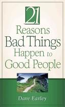 21 Reasons Bad Things Happen to Good People