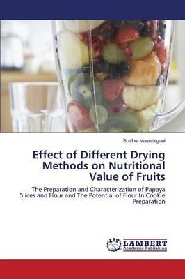 Effect of Different Drying Methods on Nutritional Value of Fruits