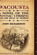 Wacousta: A Novel of the Pontiac Uprising and the Siege of Detroit-3 Volumes Within One Special Edition