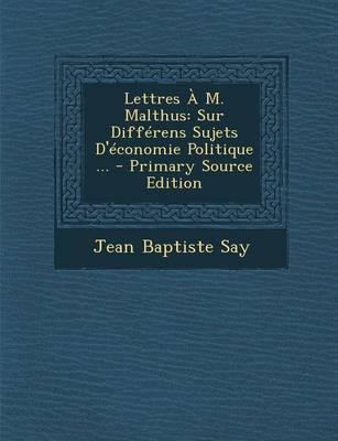 Lettres A M. Malthus