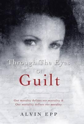 Through the Eyes of Guilt