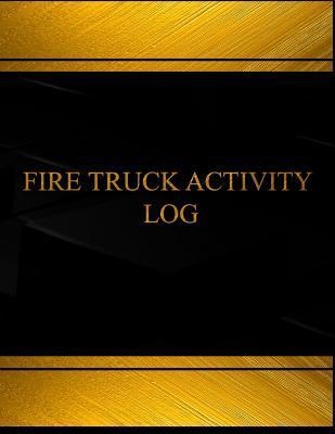 Fire Truck Activity Log