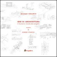 Idee di architettura. Il momento iniziale del progetto