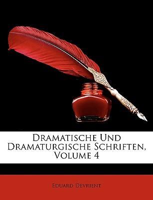 Dramatische Und Dramaturgische Schriften, Volume 4