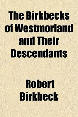 The Birkbecks of Westmorland and Their Descendants