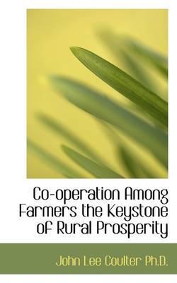 Co-Operation Among Farmers the Keystone of Rural Prosperity