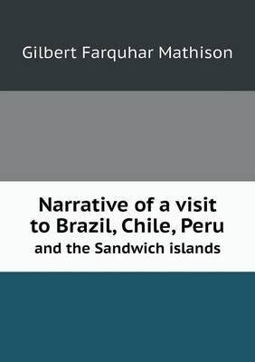Narrative of a Visit to Brazil, Chile, Peru and the Sandwich Islands