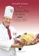 Il radicchio in cucina. 617 ricette con il radicchio rosso di Treviso ed il radicchio di Castelfranco Veneto