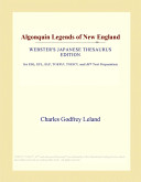 Algonquin Legends of New England (Webster's Japanese Thesaurus Edition)