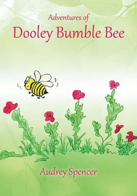 Adventures of Dooley Bumble Bee