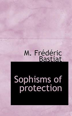 Sophisms of Protection