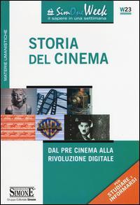 Storia del cinema. Dal pre cinema alla rivoluzione digitale