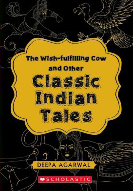 The Wish-Fulfilling Cow and Other Classic Indian Tales