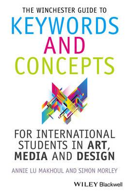 The Winchester Guide to Keywords and Concepts for International Students in Art, Media and Design