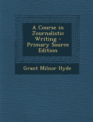 Course in Journalistic Writing