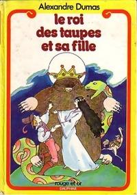 Le roi des taupes et sa fille ; Tiny la vaniteuse ; La jeunesse de Pierrot