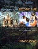 Designing Your Second Life