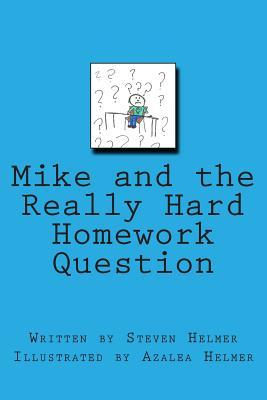 Mike and the Really Hard Homework Question