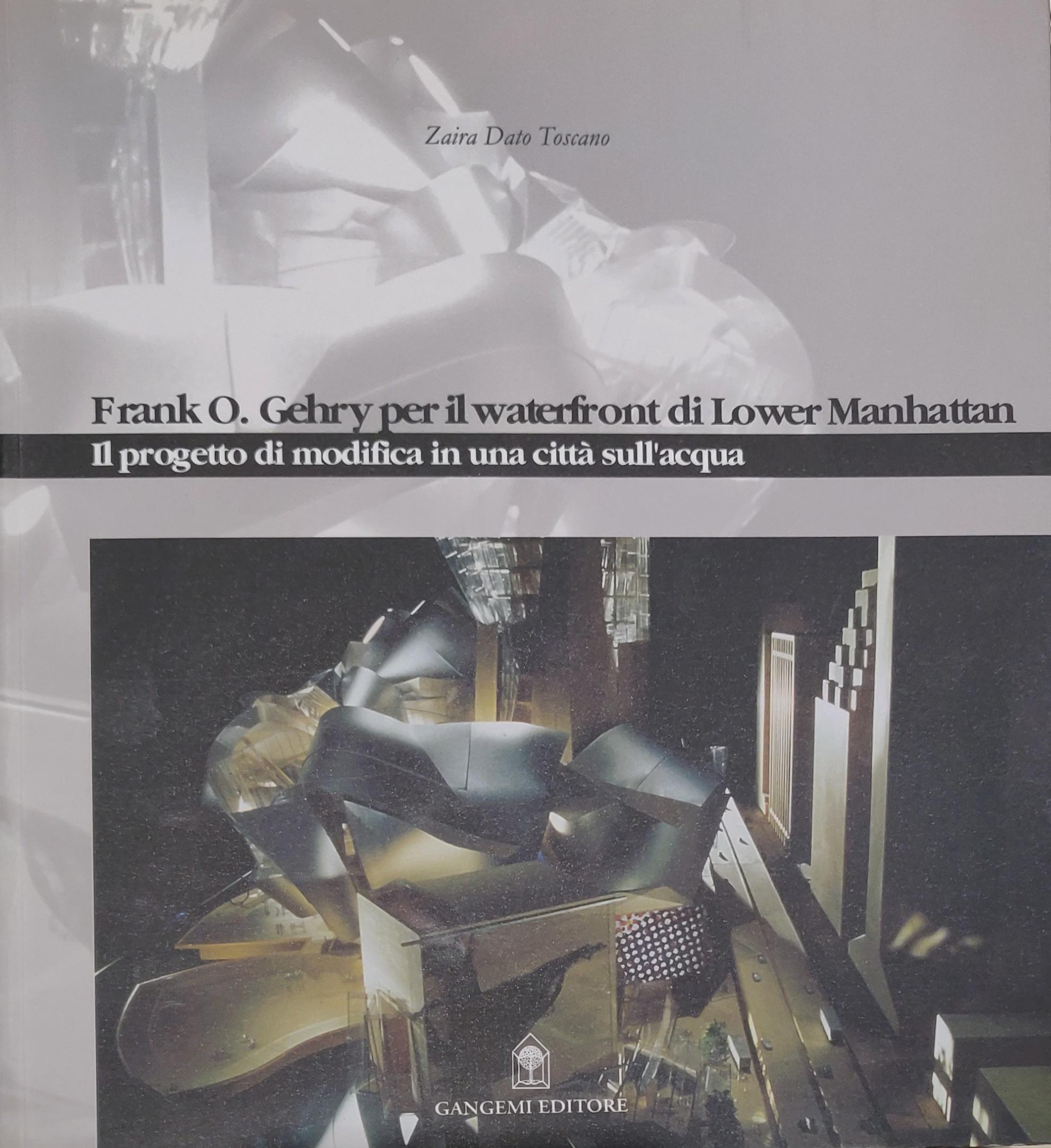 Frank O. Gehry per il waterfront di Lower Manhattan. Il progetto di modifica in una città sull'acqua