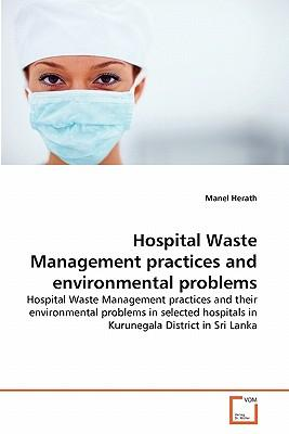 Hospital Waste Management practices and  environmental problems