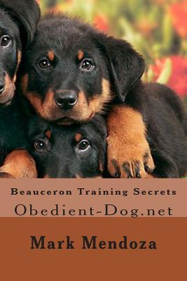 Beauceron Training Secrets