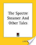 The Spectre Steamer and Other Tales