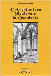 L' architettura Medievale in Occidente