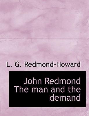 John Redmond The man and the demand