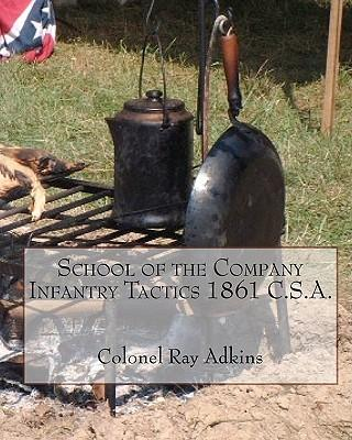 School of the Company Infantry Tactis 1861 C.s.a.