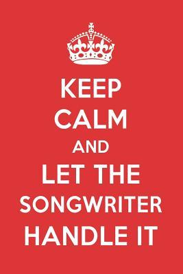 Keep Calm And Let The Songwriter Handle It