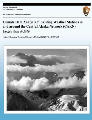Climate Data Analysis of Existing Weather Stations in Around the Central Alaska Network Cakn Update Through 2010